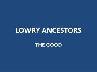 LOWRY ANCESTORS