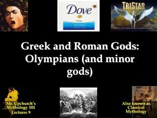 Greek and Roman Gods: Olympians (and minor gods)