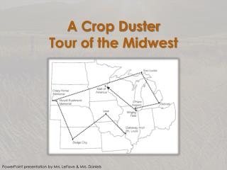A Crop Duster  Tour of the Midwest