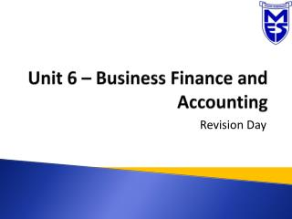 Unit 6 – Business Finance and Accounting