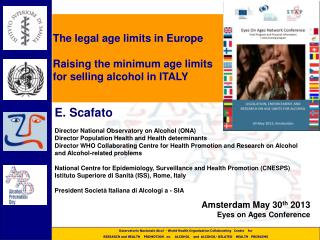 The legal age limits in Europe Raising the minimum age limits for selling alcohol in ITALY
