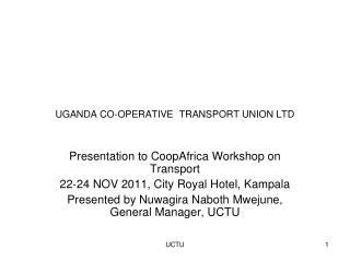 UGANDA CO-OPERATIVE TRANSPORT UNION LTD