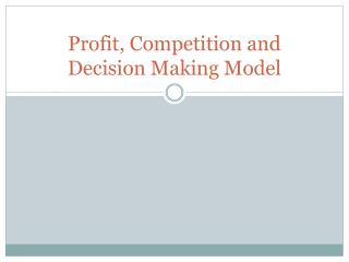 Profit, Competition and Decision Making Model