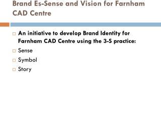 Brand Es-Sense and Vision for Farnham CAD Centre