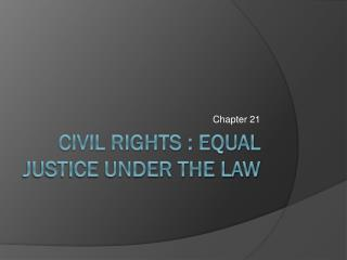 Civil Rights : Equal Justice Under the Law