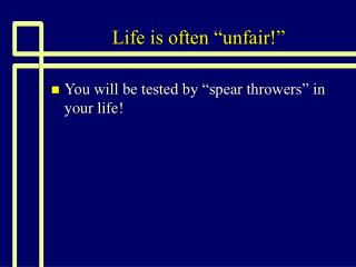 life is often  unfair