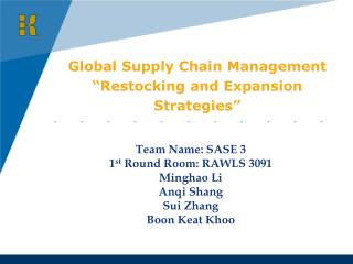 """Global Supply Chain Management """"Restocking and Expansion Strategies"""""""
