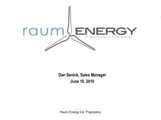 Dan  Senick ,  Sales Manager June 10, 2010