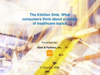 The Kitchen Sink: What consumers think about a variety of healthcare topics