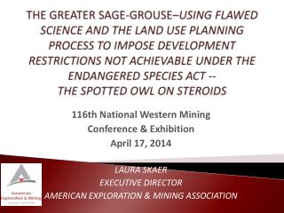 116th National Western Mining  Conference &  Exhibition April 17, 2014 LAURA SKAER EXECUTIVE DIRECTOR AMERICAN EXPLORAT