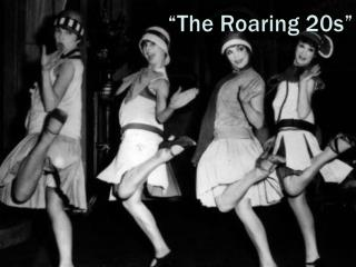 """The Roaring 20s"""