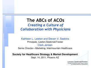 The ABCs of ACOs Creating a Culture of  Collaboration with Physicians