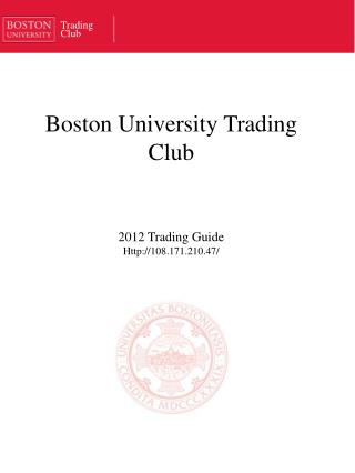 Boston University Trading Club 2012 Trading Guide Http://108.171.210.47/