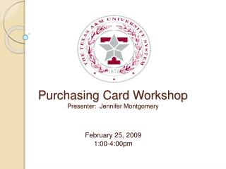 Purchasing  Card Workshop Presenter:   Jennifer Montgomery