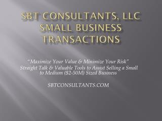 SBT  Consultants, LLC  Small  Business Transactions