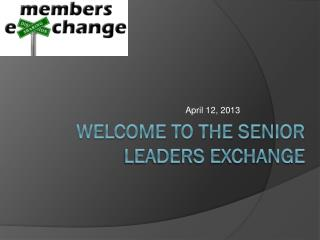 Welcome to the Senior Leaders exchange