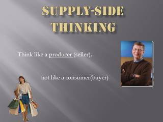 Supply-side thinking