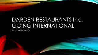 DARDEN RESTAURANTS Inc. GOING INTERNATIONAL