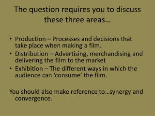 The question requires you to discuss these three areas…