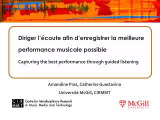 Diriger  l'écoute afin d'enregistrer la meilleure performance musicale  possible Capturing the best performance through