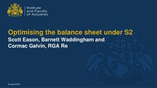 Optimising the balance sheet under S2