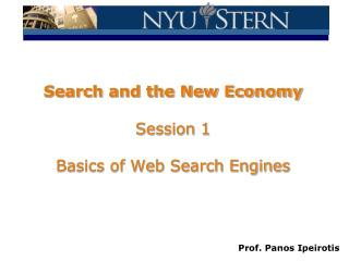 Search and the New Economy Session 1 Basics of Web Search Engines