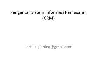 Pengantar Sistem Informasi Pemasaran (CRM)