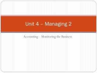 Unit 4 – Managing 2