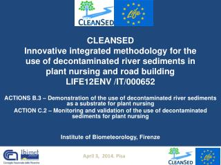 CLEANSED  Innovative integrated methodology for the use of decontaminated river sediments in plant nursing and road bui