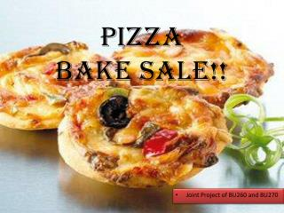 PIZZA  BAKE  SALE !!