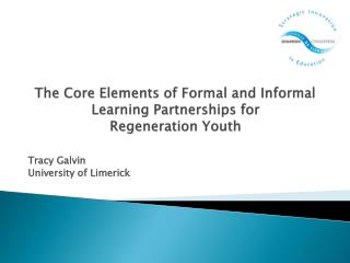 The Core Elements of Formal and Informal Learning Partnerships for  Regeneration Youth