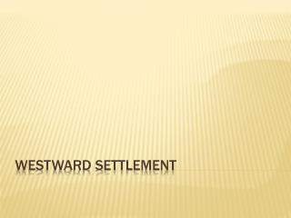 Westward Settlement