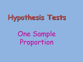 Hypothesis Tests One Sample Proportion