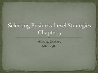 Selecting Business-Level Strategies Chapter 5
