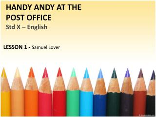 HANDY ANDY AT THE POST OFFICE Std  X – English