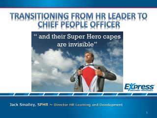 Transitioning from HR Leader to Chief people officer
