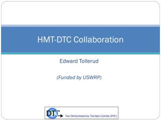 HMT-DTC Collaboration