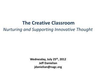 The Creative Classroom Nurturing and Supporting Innovative Thought