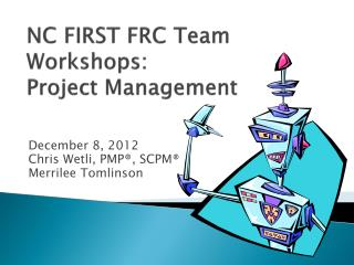 NC FIRST FRC Team Workshops: Project Management