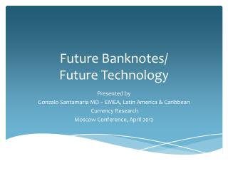 Future Banknotes/  Future Technology
