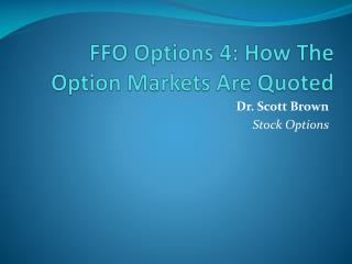 FFO Options 4: How The Option Markets Are Quoted