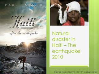 Natural disaster in Haiti � The earthquake 2010