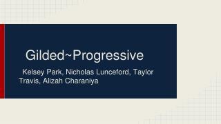 Gilded~Progressive