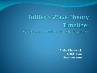 Toffler's Wave Theory Timeline: Where we come from to where we are.