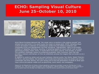ECHO: Sampling Visual Culture June 25 October 10