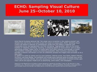 ECHO: Sampling Visual Culture June 25 October 10