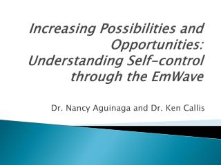 Increasing Possibilities and  Opportunities:  Understanding Self-control through the  EmWave