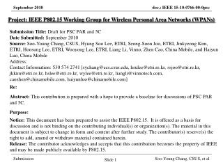 Project: IEEE P802.15 Working Group for Wireless Personal Area Networks (WPANs) Submission Title: Draft for PSC PAR and