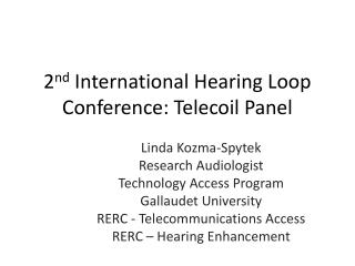 2 nd  International Hearing Loop Conference:  Telecoil  Panel