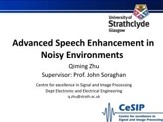 Advanced Speech Enhancement in Noisy Environments